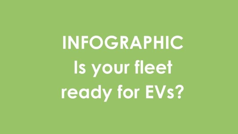 INFOGRAPHIC – Is your fleet ready for EVs?
